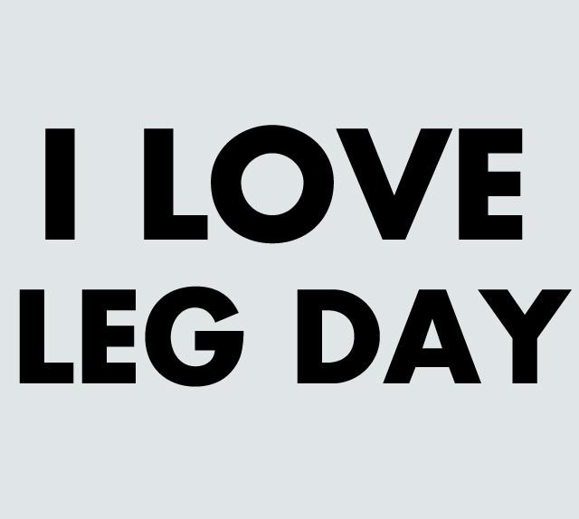 LOVE LEG DAY!